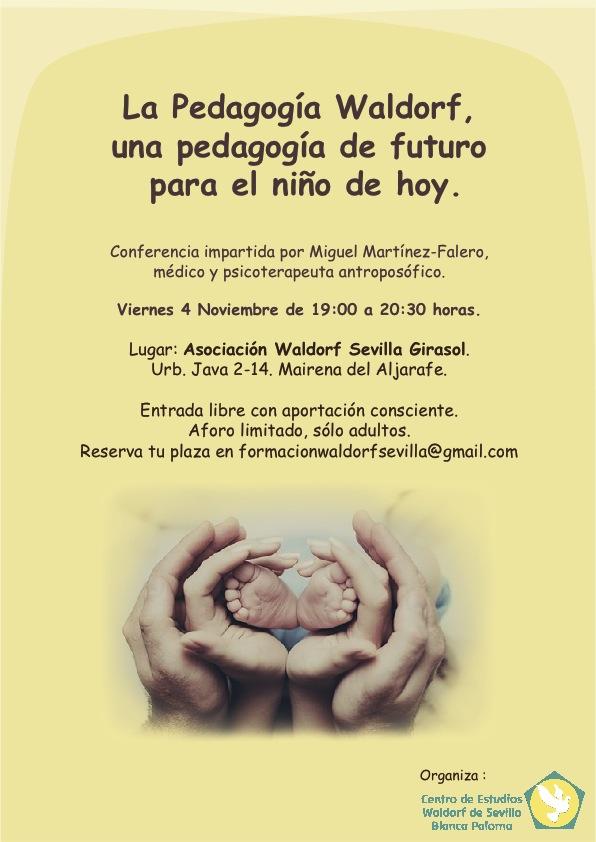 Conferencia del médico y psicoterapeuta antroposófico Miguel MArtinez-Falero La pedagogía Waldorf, una pedagogía de futuro para el niño de hoy.